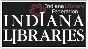 Indiana Libraries: Journal of the Indiana Library Federation