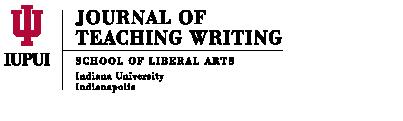 Journal of Teaching Writing | School of Liberal Arts | Indiana University-Purdue University Indianapolis